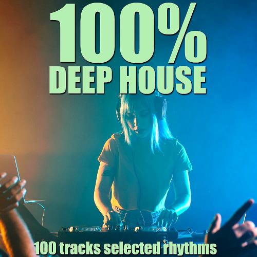100 Percent Deep House (100 Tracks Selected Rhythms) (2020)