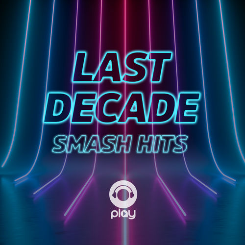 VA - Last Decade Smash Hits (2020)