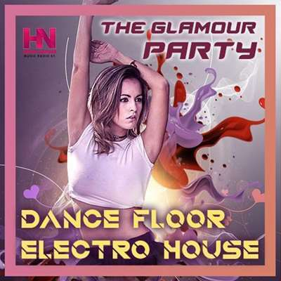 VA - Dance Floor Electro House The Glamour Party (2021)