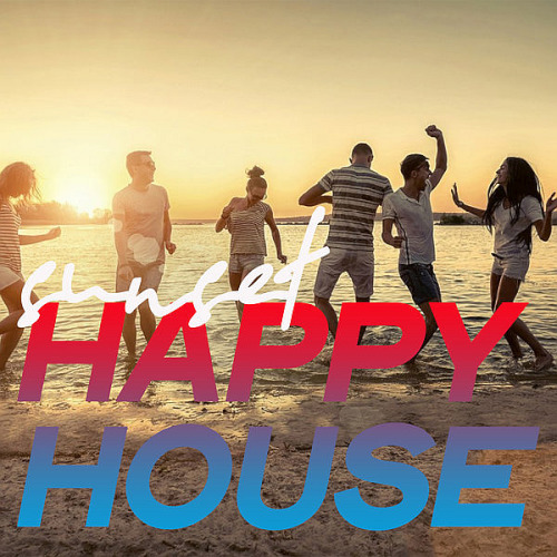 Sunset Happy House (The Best House Music Selection Summer 2020)