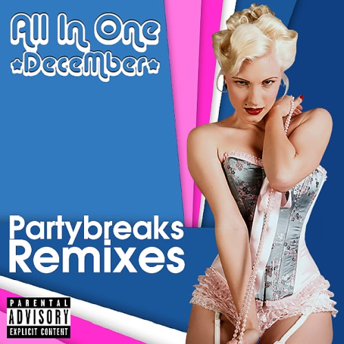 Partybreaks and Remixes 2017 All In One December 002 (2019)