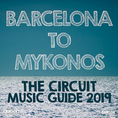 Barcelona to Mykonos - The Circuit Music Guide (2019)