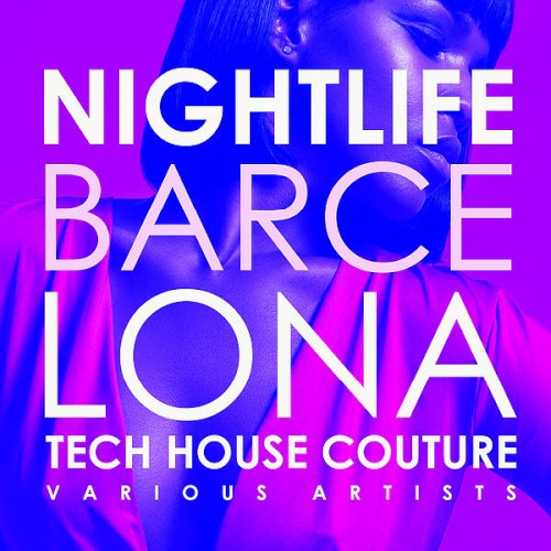 Nightlife Barcelona (Tech House Couture) (2019)