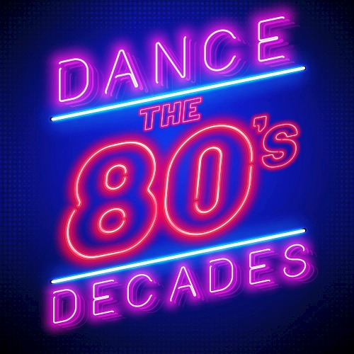 Dance Decades The 80s (2019)