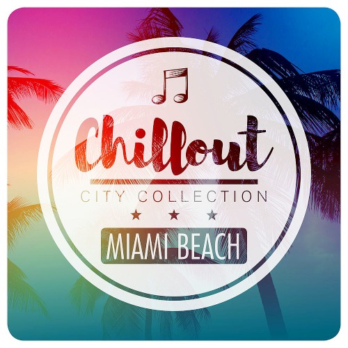 Chillout City Collection - Miami Beach (2019)
