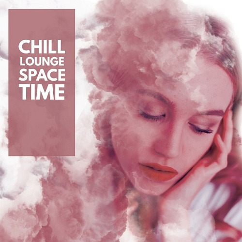Chill Lounge Space Time (2019)