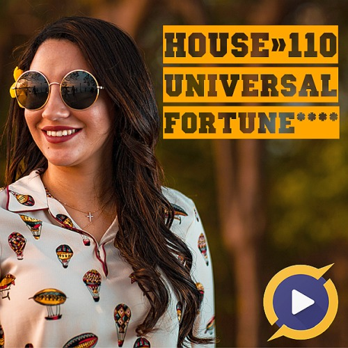 House 110 Universal Fortune (2019)