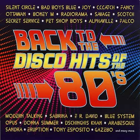 BACK TO THE DISCO HITS OF THE 80'S