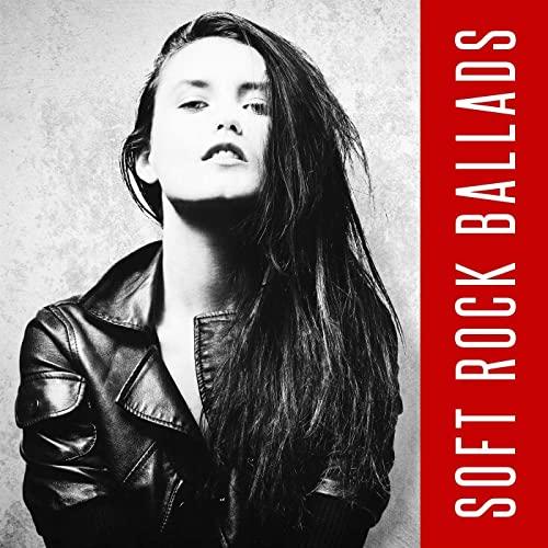 VA - Soft Rock Ballads (2021)