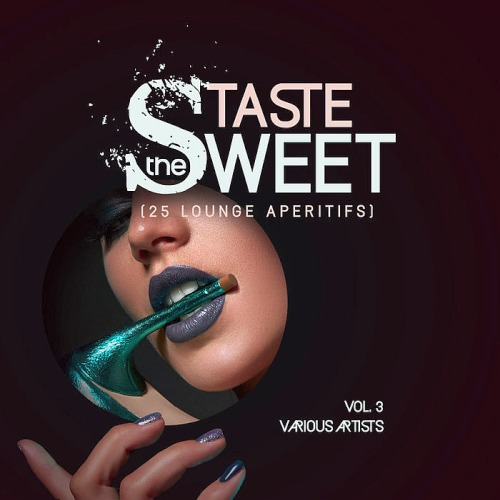 Taste The Sweet Vol. 3 (25 Lounge Aperitifs) (2019)