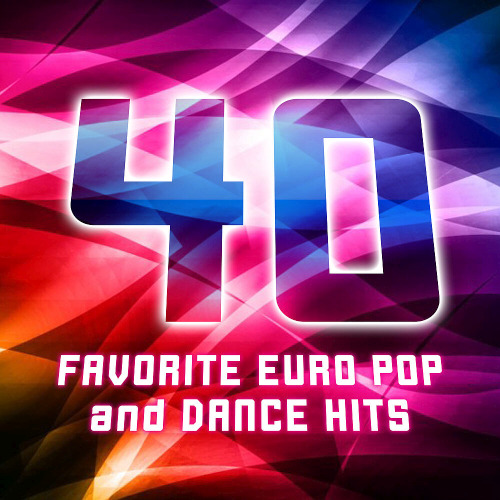 40 Favorite Euro Dance (2020)