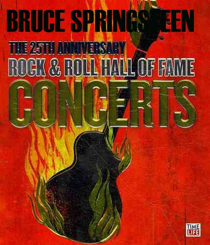 Bruce Springsteen - The 25th Anniversary Rock & Roll Hall Of Fame Concerts