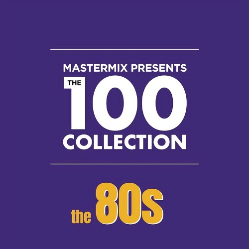 Mastermix Presents The 100 Collection The 80s (2019)