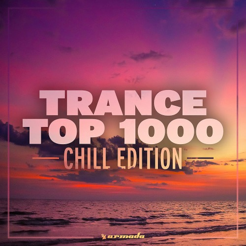 Trance Top 1000 (Chill Edition) (2019)