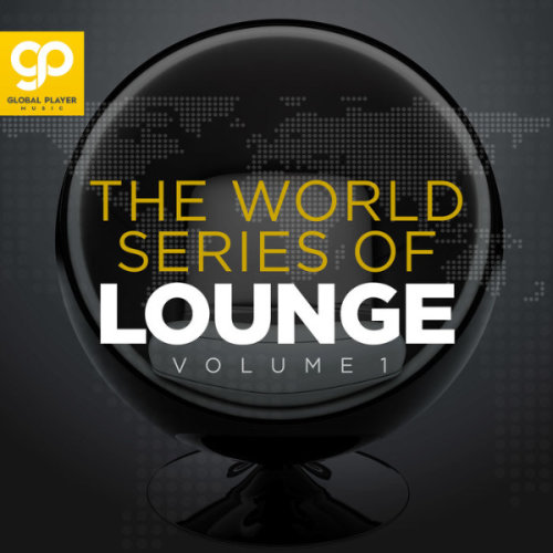 VA - The World Series of Lounge [Vol.1] (2021)