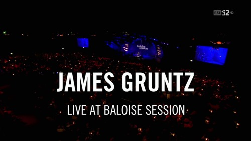 James Gruntz - Baloise Session
