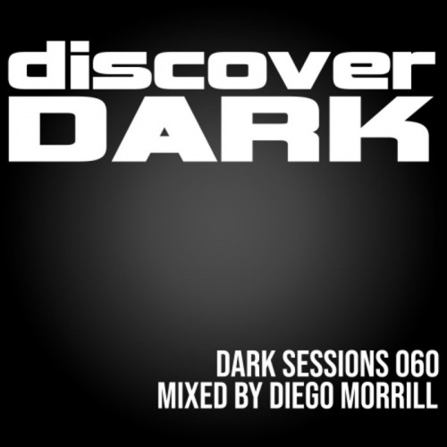 VA - Dark Sessions 060 (mixed by Diego Morrill) (2021)
