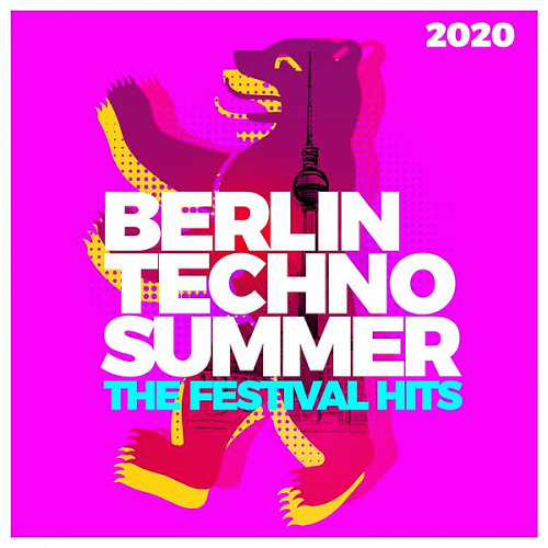 Berlin Techno Summer The Festival Hits (2020)