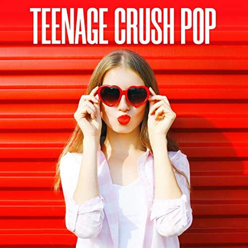 Various Artists - Teenage Crush Pop (2021)