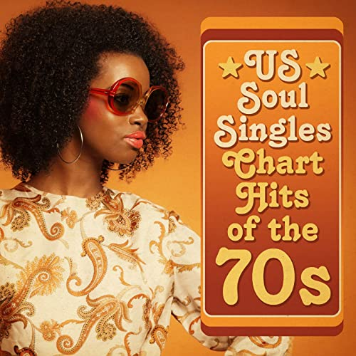 Various Artists - US Soul Singles Chart Hits of the 70s (2021)