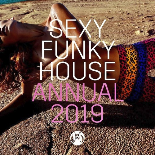 SEXY FUNKY HOUSE ANNUAL (2019)