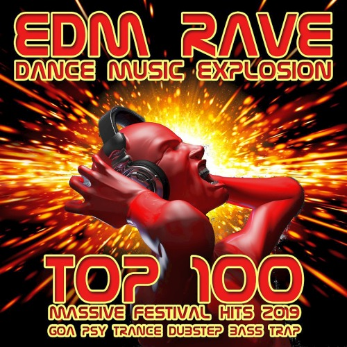 EDM RAVE DANCE MUSIC EXPLOSION TOP 100 MASSIVE FESTIVAL HITS (2019)