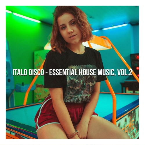 ITALO DISCO (ESSENTIAL HOUSE MUSIC VOL. 2) (2019)