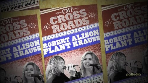Robert Plant & Alison Krauss - CMT Crossroads (2007) HDTv