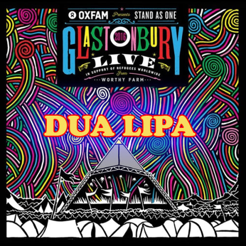 Dua Lipa - Glastonbury Festival (2017) HD 720p