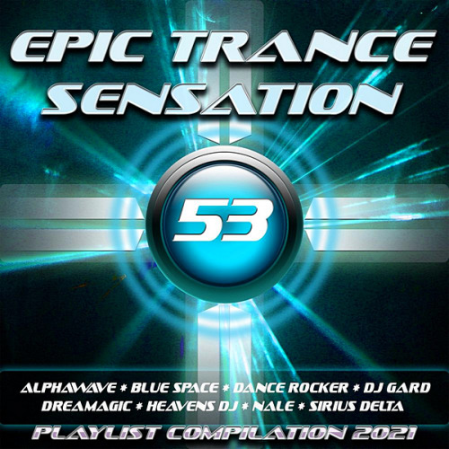 VA - Epic Trance Sensation 53 [Playlist Compilation 2021] (2020)