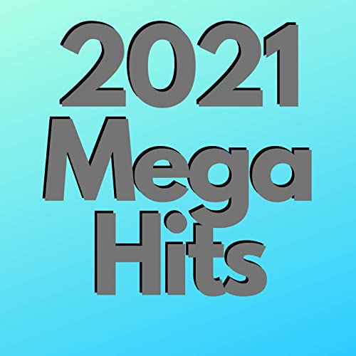 Various Artists - 2021 Mega Hits (2021)