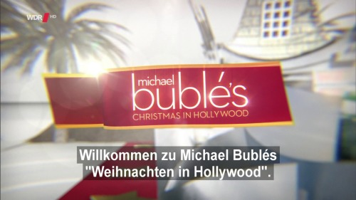 Michael Buble - Christmas In Hollywood