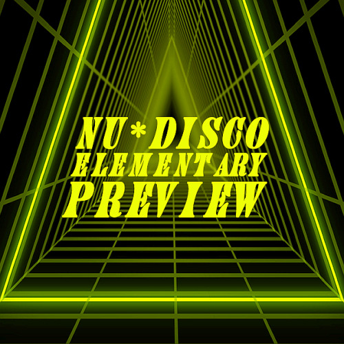 Elementary Preview Nu Disco (2021)