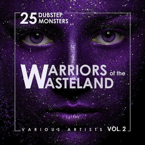 WARRIORS OF THE WASTELAND (25 DUBSTEP MONSTERS) VOL. 2 (2018)
