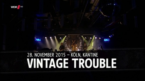 Vintage Trouble - Live In Cologne