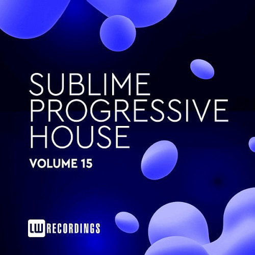 Sublime Progressive House Vol. 15 (2020)