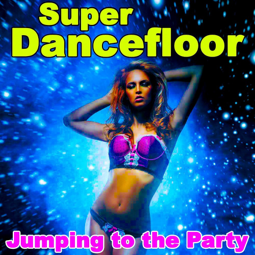 Super Dancefloor - Jumping To The Party (2021)