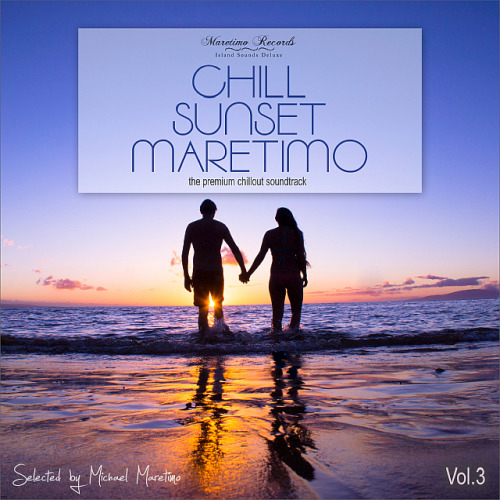 Chill Sunset Maretimo Vol. 3 - The Premium Chillout Soundtrack (2020)