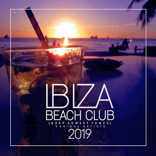 Ibiza Beach Club 2019 (Deep Sunset Tunes) (2020)