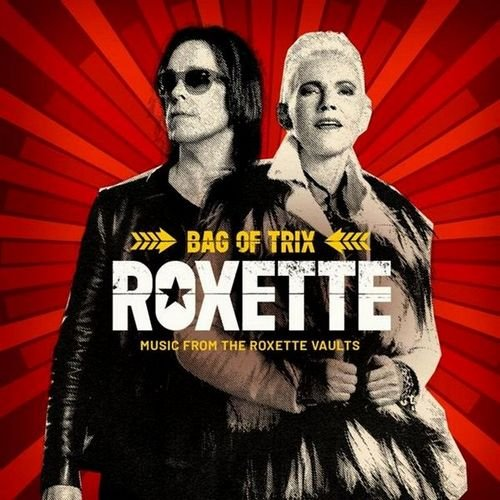 Roxette - Bag Of Trix - Music From The Roxette Vaults [3CD] (2020...