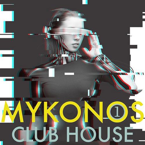 Mykonos Club House Volume 1 (2021)