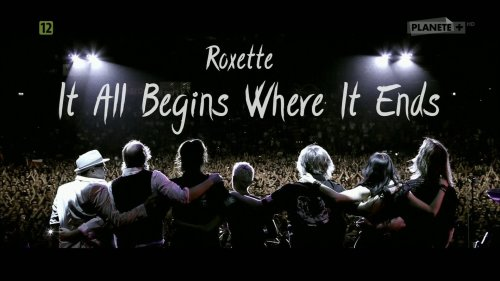 Roxette - It All Begins Where It Ends (2013) HDTV