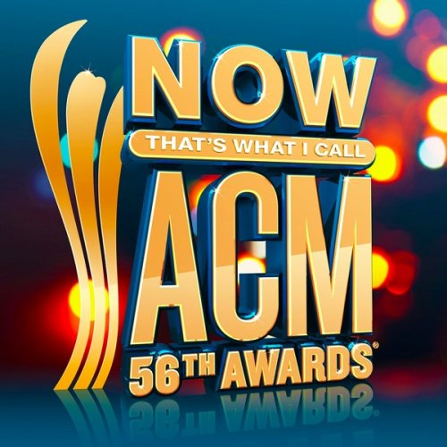 VA - NOW Thats What I Call 56th ACM Awards (2021)
