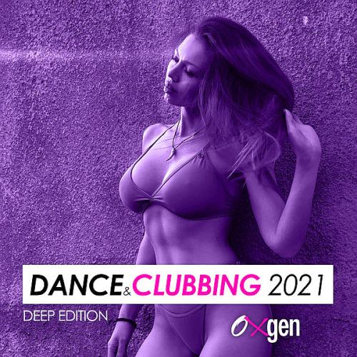 Dance & Clubbing 2021 (Deep Edition)