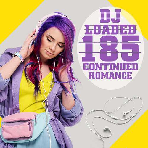 185 DJ Loaded Continued Romance (2020)
