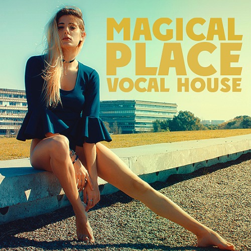 Magical Place Vocal House (2019)