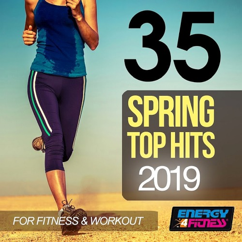 35 Spring Top Hits 2019 For Fitness and Workout (2019)