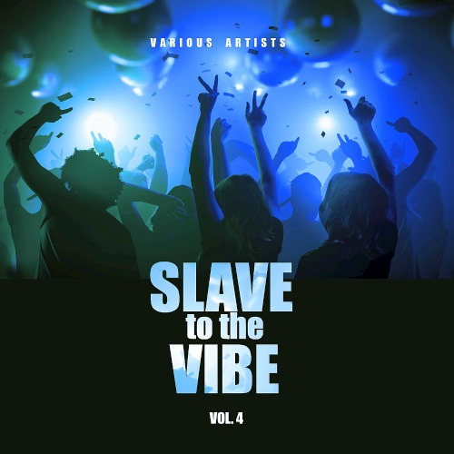Slave To The Vibe Vol. 4 (2019)