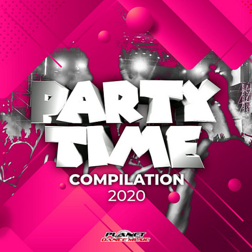 VA - Party Time Compilation 2020 [Planet Dance Music] (2020)