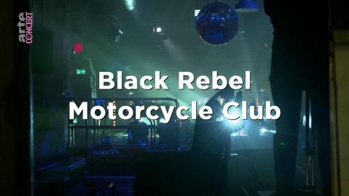 Black Rebel Motorcycle Club - Berlin Live (2017) HDTV